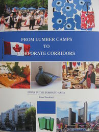 From Lumber Camps to Corporate Corridors – Finns in the Toronto Area
