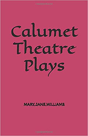 Calumet Theatre Plays