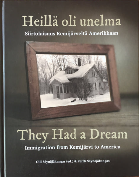 They Had a Dream : Immigration from Kemijarvi to America