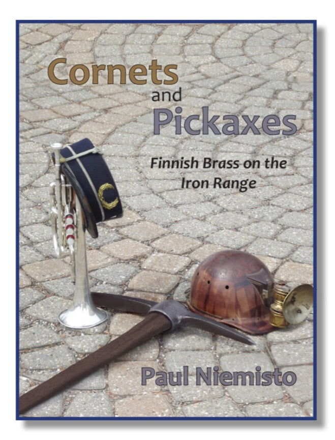 Cornets and Pickaxes - Finnish Brass on the Iron Range