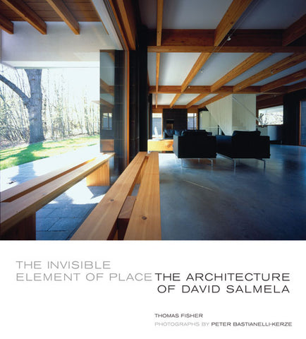The Invisible Element of Place: The architecture of David Salmela