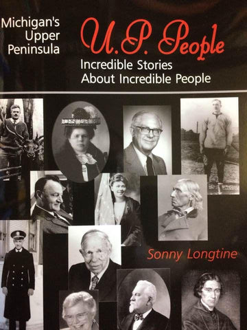 U.P. People: Incredible Stories About Incredible People