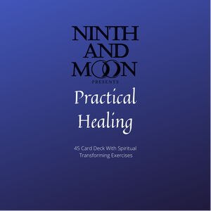 Ninth And Moon Presents: Practical Healing