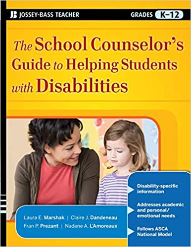 The School Counselor's Guide to Helping Students with Disabilities