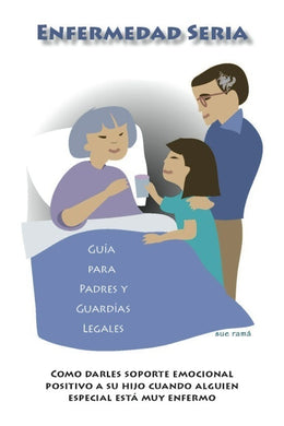 Serious Illness Parent Guides (Spanish Version)
