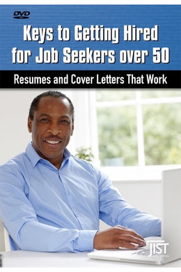 Keys to Getting Hired for Job Seekers over 50: Resumes and Cover Letters That Work