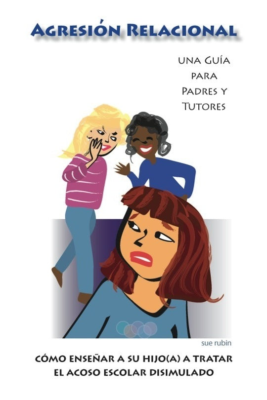 Relational Aggression Parent Guides (Spanish Version)