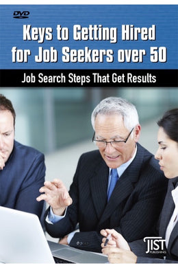 Keys to Getting Hired for Job Seekers over 50: Job Search Steps That Get Results