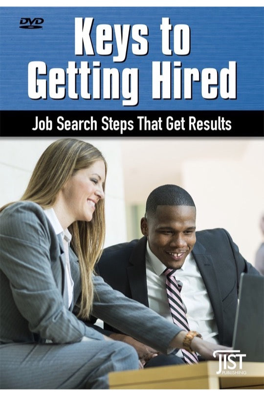 Keys to Getting Hired: Job Search Steps That Get Results
