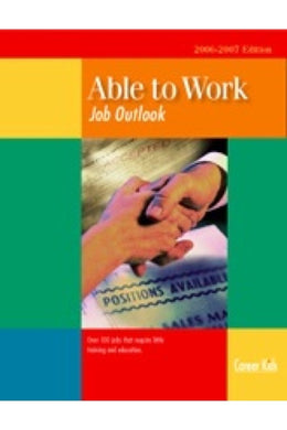 Able to Work Job Outlook A Special Needs Career Reference Book