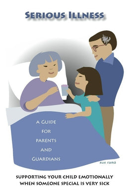 Serious Illness Parent Guides
