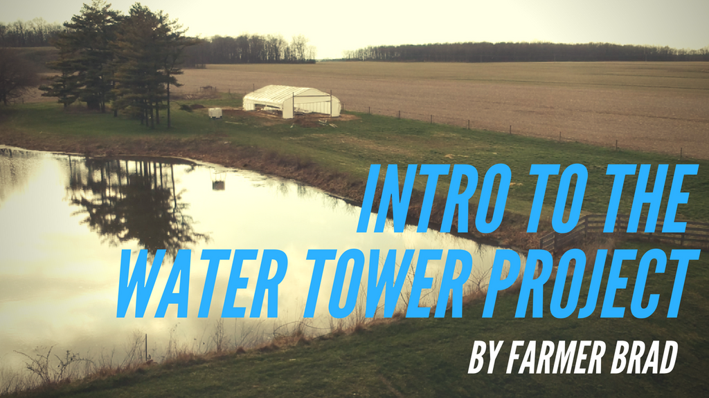 Intro to the Water Tower Project.