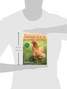 The Chicken Health Handbook, 2nd Edition: A Complete Guide to Maximizing Flock Health and Dealing with Disease - Farmer Brad LLC