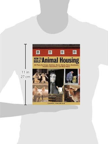 How to Build Animal Housing: 60 Plans for Coops, Hutches, Barns, Sheds, Pens, Nestboxes, Feeders, Stanchions, and Much More - Farmer Brad LLC