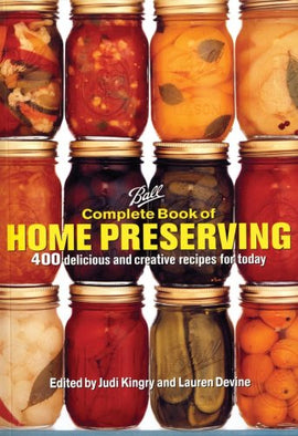 Ball Complete Book of Home Preserving: 400 Delicious and Creative Recipes for Today - Farmer Brad LLC