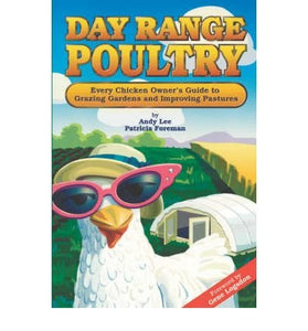 Day Range Poultry: Every Chicken Owner's Guide to Grazing Gardens & Improving Pastures (Paperback) - Common - Farmer Brad LLC