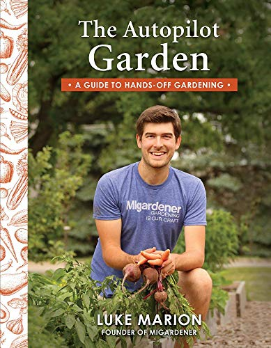 The Autopilot Garden: A Guide to Hands-off Gardening - Farmer Brad LLC