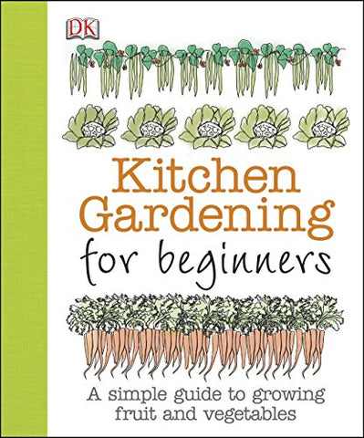 Kitchen Gardening for Beginners - Farmer Brad LLC