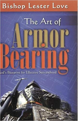 Art of Armor Bearing Book by Bishop Lester Love