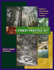 Guide to the California Forest Practice Act and Related Laws