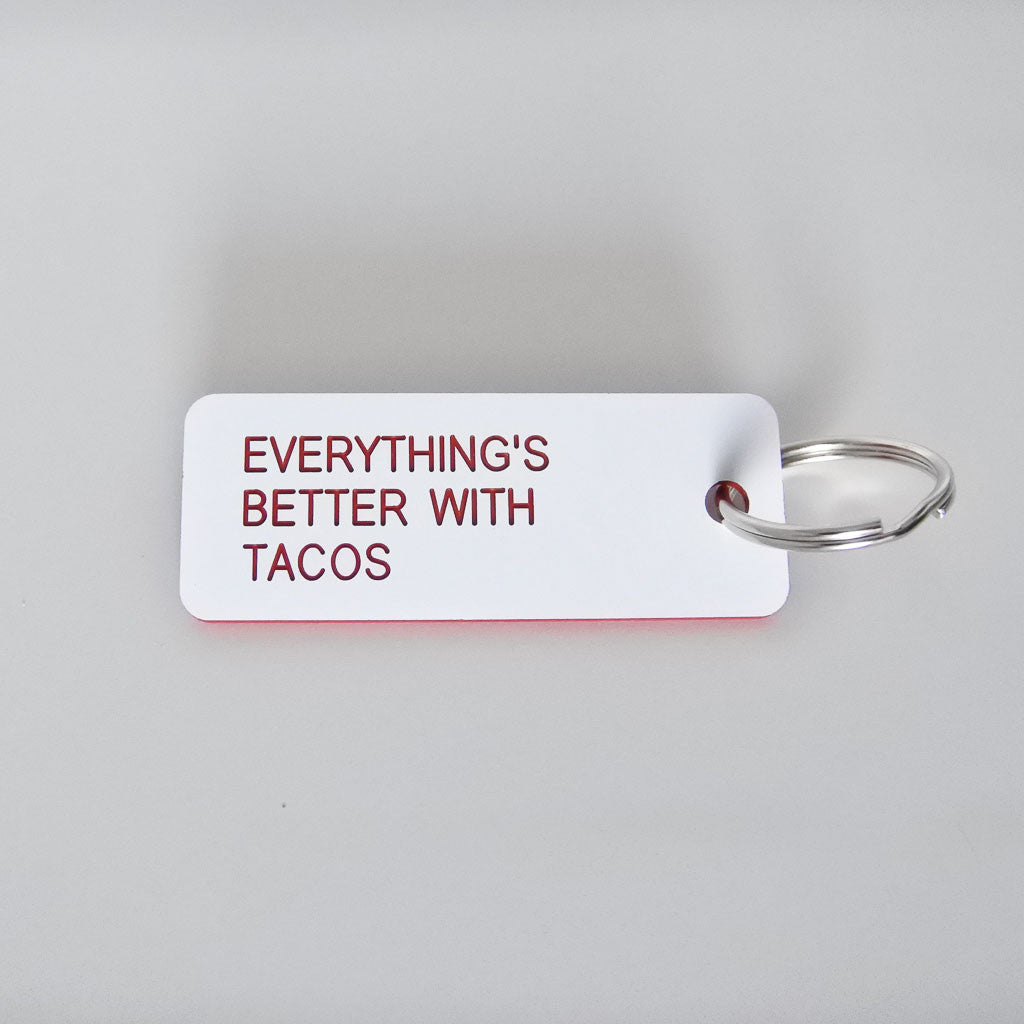 Everything's Better with Tacos Keytag