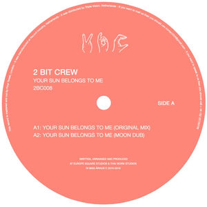 "2 Bit Crew - Your Sun Belongs To Me 12"" - Vinylhouse"