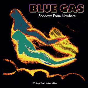 Blue Gas ‎– Shadows From Nowhere 12""