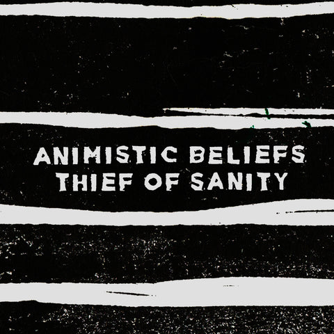 Animistic Beliefs - Thief of Sanity 12""