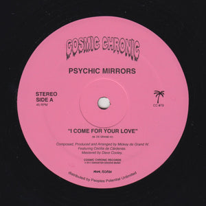 Psychic Mirrors ‎– I Come For Your Love 12""