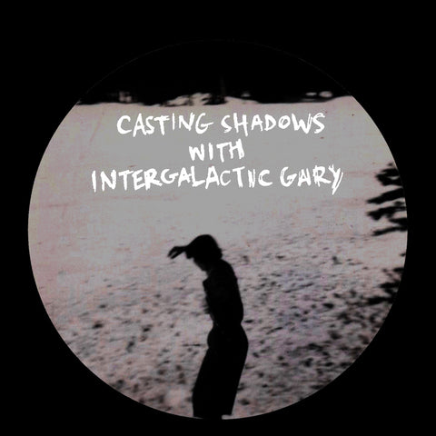 V/A ‎– Casting Shadows With Intergalactic Gary 12""
