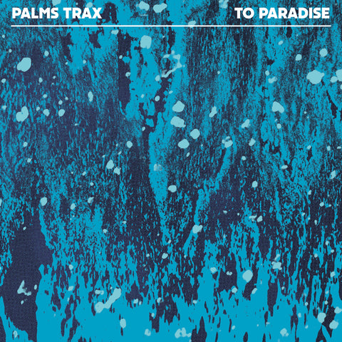 Palms Trax ‎– To Paradise 12""