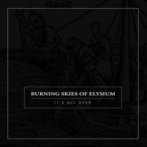 Burning Skies Of Elysium ‎– It's All Over 12""