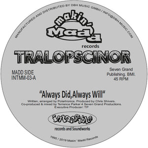 Tralopscinor - Always Did, Always Will / Shadow 12""