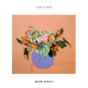 Low Flung ‎– Blow Waves LP