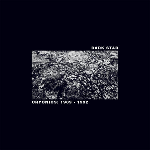 Dark Star ‎– Cryonics: 1989 - 1992 DoLP - Vinylhouse
