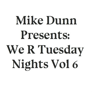 Mike Dunn ‎– We R Tuesday Nights Vol #6 12""