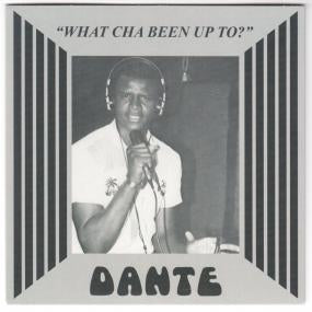 "Danté ‎– What Cha Been Up To? 7"" - Vinylhouse"