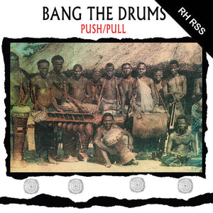 Push/Pull ‎– Bang The Drums 12""