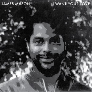 "James Mason ‎– I Want Your Love 12"" - Vinylhouse"