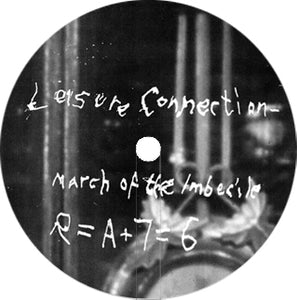 Leisure Connection ‎– March Of The Imbecile / Love From The Astroplane 7""
