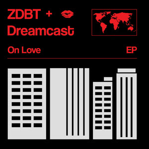 ZDBT & Dreamcast – On Love EP