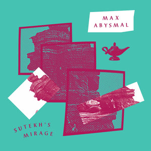 "Max Abysmal ‎– Sutekh's Mirage / Donna, Don't Stop 12"" - Vinylhouse"
