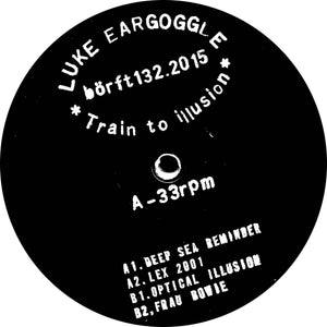 "Luke Eargoggle - Train to Illusion 12"" - Vinylhouse"