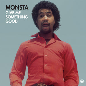 Monsta – Give Me Something Good 12""