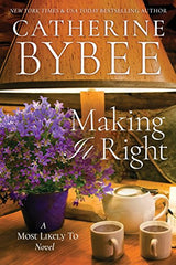 Making It Right (A Most Likely To Novel Book 3) Kindle Edition