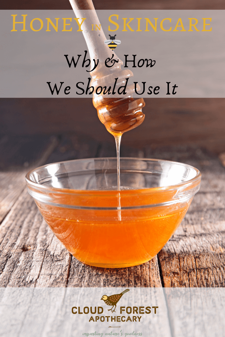 Honey in Skincare--How & Why We Should Use It