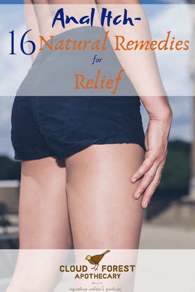 Anal Itch – 16 Natural Remedies for Relief