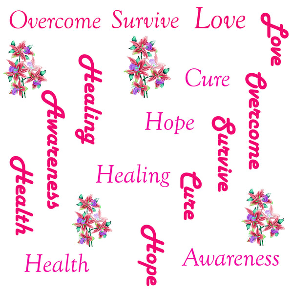 Breast  Cancer Fabric, Words and Flowers, Cotton or Fleece, 3553