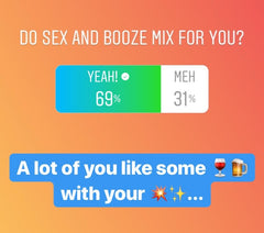 alcohol sex orgasms Instagram poll