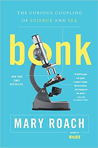 Bonk By Mary Roach - The curios coupling of sciende & sex